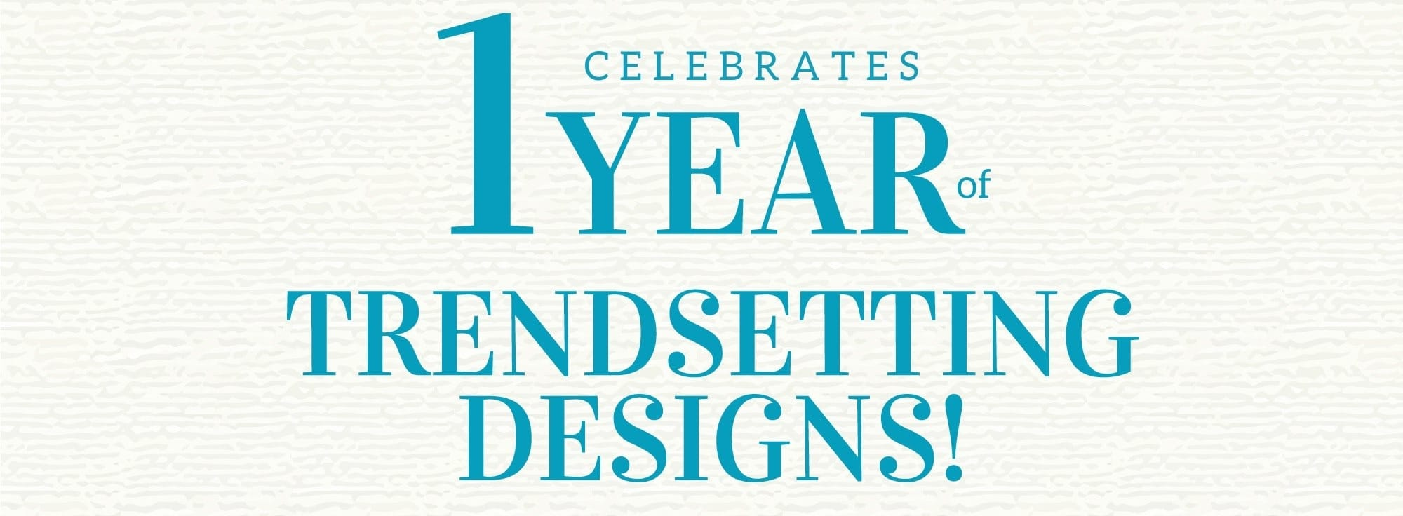 ZUO Décor celebrates its 1 Year Anniversary of Trendsetting